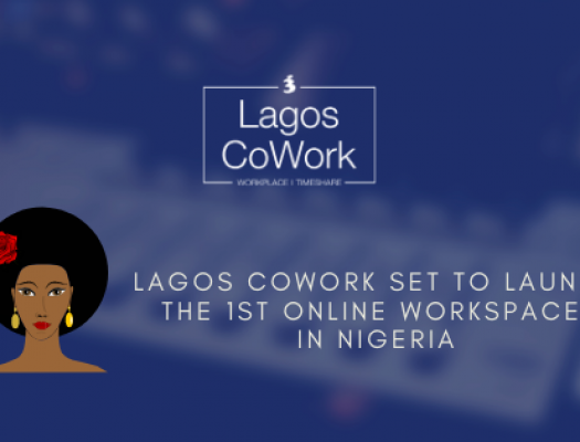 LAGOS COWORK  SET TO LAUNCH THE 1ST ONLINE WORKSPACE IN NIGERIA